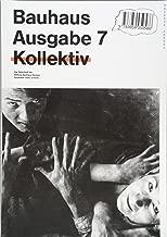 Bauhaus N° 7: Collective: The Magazine of the Bauhaus Dessau Foundation