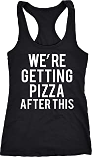 48fa0b146f96 Crazy Dog T-Shirts Womens were Getting Pizza After This Funny Workout  Sleeveless Fitness Tank