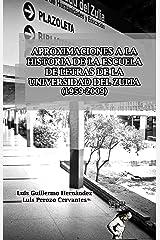 APROXIMACIONES A LA HISTORIA DE LA ESCUELA DE LETRAS DE LA UNIVERSIDAD DEL ZULIA (1959-2009) (Spanish Edition) Kindle Edition