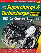 How to Supercharge & Turbocharge GM LS-Series Engines - Revised Edition (Performance How-to)