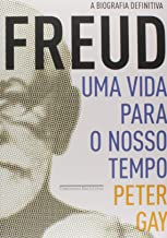 Freud: uma vida para o nosso tempo