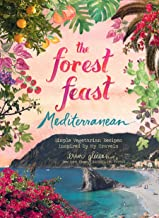 Forest Feast Mediterranean: Simple Vegetarian Recipes Inspired by My Travels Book PDF