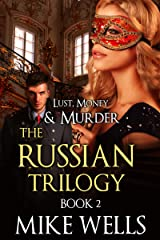 The Russian Trilogy, Book 2 (Lust, Money & Murder #5) Kindle Edition