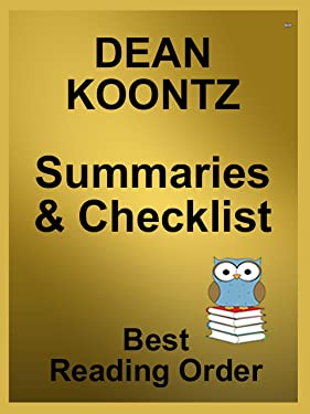 DEAN KOONTZ BOOKS LISTED IN ORDER WITH SUMMARIES, ORDERING INFO AND CHECKLIST : Dean Koontz Has Written Over 100 Novels and Short Stories - All Books Listed ... and Summaries (Best Reading Order Book 72)
