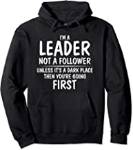 I'm A Leader Not A Follower Unless It's A Dark Place Hoodie