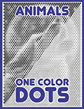 One Color DOTS: Animals: New Type of Relaxation & Stress Relief Coloring Book for Adults (One Color Relaxation)