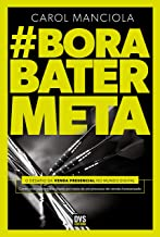 Bora Bater Meta: O desafio da venda presencial no mundo digital (Portuguese Edition)