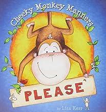 Cheeky Monkey Manners: Please