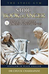 Stoic Book of Anger 1: Seneca On Anger: Causes and Consequences (English Edition) eBook Kindle