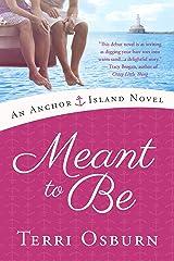 Meant to Be (An Anchor Island Novel) Kindle Edition
