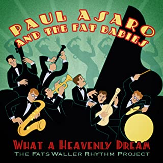 What A Heavenly Dream Fats Waller Rhythm Project