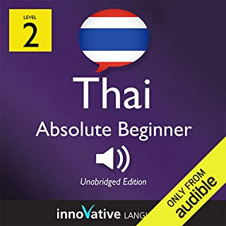 Learn Thai with Innovative Language's Proven Language System - Level 2: Absolute Beginner Thai: Absolute Beginner Thai #4