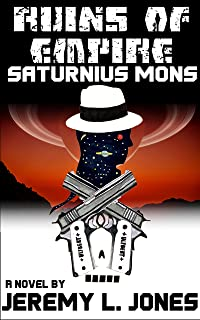 Saturnius Mons (Ruins of Empire Book 1)