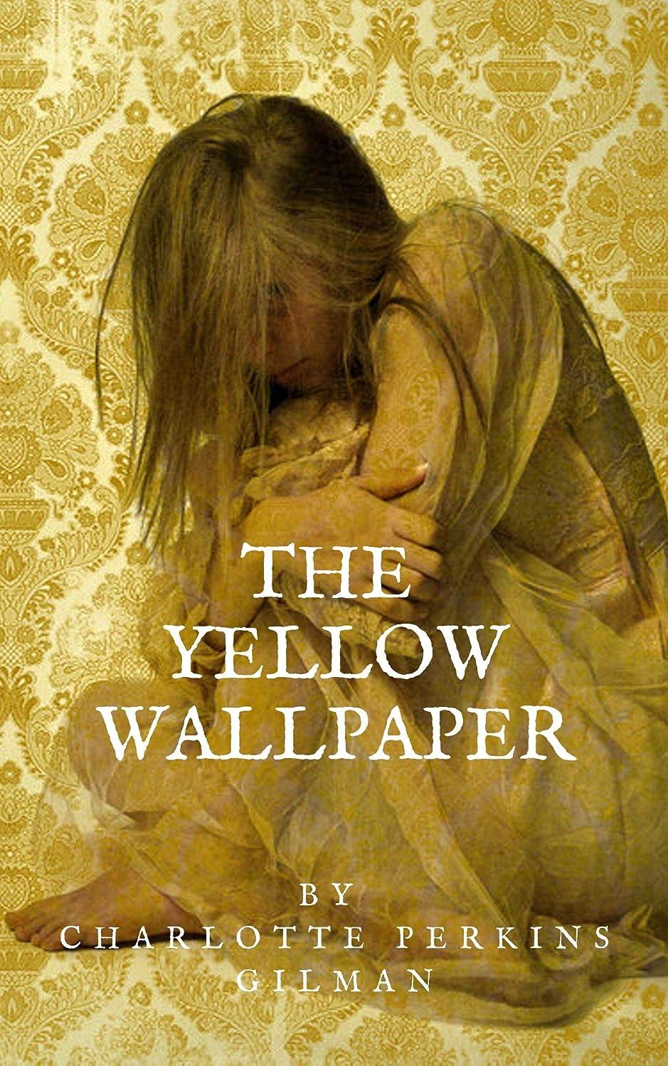 安全台無しにすることになっているTHE YELLOW WALLPAPER (English Edition)
