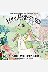 Lola Hopscotch and the First Day of School (The Adventures of Lola Hopscotch) Kindle Edition