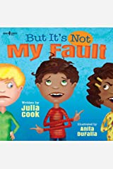 But It's Not My Fault (Responsible Me! Book 1) Kindle Edition