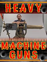 Heavy Machine Guns