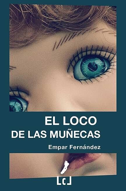 El loco de las muñecas (Spanish Edition)