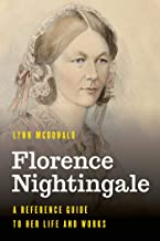Florence Nightingale: A Reference Guide to Her Life and Works (Significant Figures in World History) (English Edition)