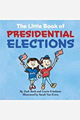 The Little Book of Presidential Elections: (Children's Book About The Importance of Voting, How Elections Work, Democracy, Making Good Choices, Kids Ages 3 10, Preschool, Kindergarten, First Grade) Kindle Edition
