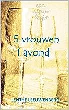 5 vrouwen, 1 avond (Een nieuw begin)