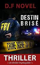 Destin brisé: Un thriller impitoyable ! (French Edition)