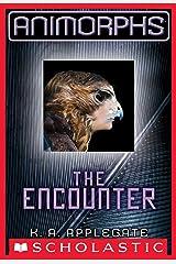 The Encounter (Animorphs #3) Kindle Edition