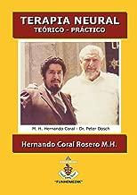 TERAPIA NEURAL: TEÓRICO - PRÁCTICO (Spanish Edition)