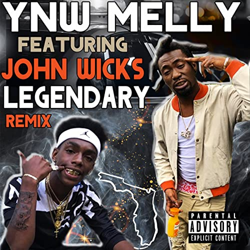 Legendary (Remix) (feat  John Wicks) [Explicit] by YNW Melly
