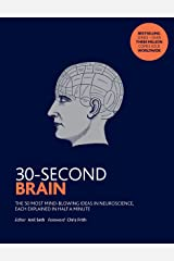 30-Second Brain: The 50 most mind-blowing ideas in neuroscience, each explained in half a minute Paperback