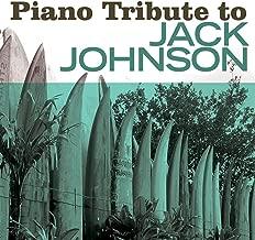 Jack Johnson Piano Tribute