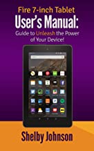Fire 7-inch Tablet User's Manual: Guide to Unleash the Power of Your Device!