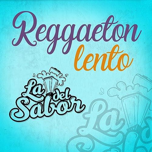 Reggaetón Lento de La Licuadora del Sabor en Amazon Music - Amazon.es