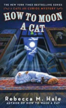 How to Moon a Cat (Cats and Curios Mystery Book 3)
