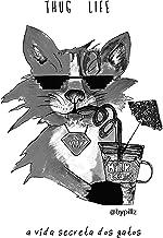 Thug Life: A vida secreta dos gatos