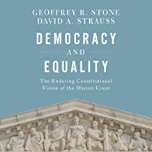 Democracy and Equality: The Enduring Constitutional Vision of the Warren Court (Inalienable Rights Series)