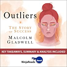 Summary of Outliers: The Story of Success by Malcolm Gladwell: Key Takeaways & Analysis Included: Growth Money Power Success Mindset, Book 1