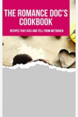 The Romance Doc's Cookbook: Recipes that Kiss and Tell from MetroGen (Forbidden Love Duets) Kindle Edition