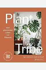 Plant Tribe: Vom glücklichen Leben mit Pflanzen: Das neue Buch der Urban Jungle Bloggers - [deutsche Ausgabe] Hardcover