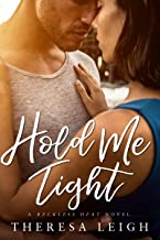 Hold Me Tight (Reckless Heat) (Reckless Falls Book 4)