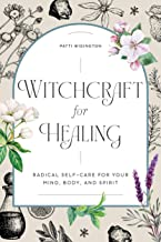 Best Witchcraft for Healing: Radical Self-Care for Your Mind, Body, and Spirit Reviews