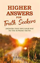 Higher Answers for Truth Seekers