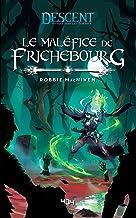 Descent : Le Maléfice de Frichebourg - Roman fantasy - Officiel - Dès 14 ans et adulte - 404 éditions (French Edition)