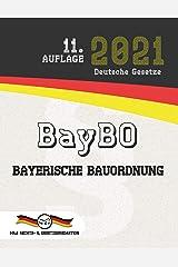 BayBO - Bayerische Bauordnung: (Aktuelle Gesetze 2021) (German Edition) Kindle Edition