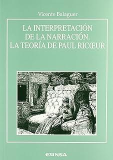 La interpretación de la narración. La teoría de Paul Ricceur (Anejos de RILCE)