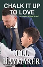Chalk it up to Love (Aspen Ridge Book 1)