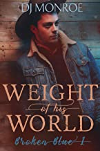 Weight of His World (Broken Blue Gay Romance Book 1)