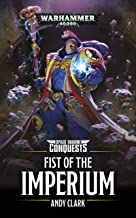 Fist Of The Imperium (Space Marine Conquests: Warhammer 40,000 Book 6)