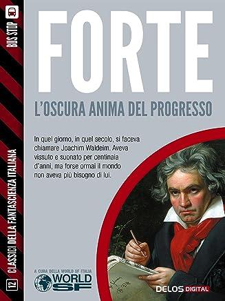Loscura anima del progresso (Classici della Fantascienza Italiana)