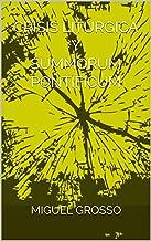 Crisis litúrgica y Summorum Pontificum (Liturgia Católica nº 1) (Spanish Edition)